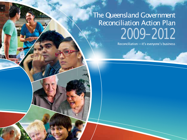 The Queensland Government Reconciliation Action Plan 2009-2012